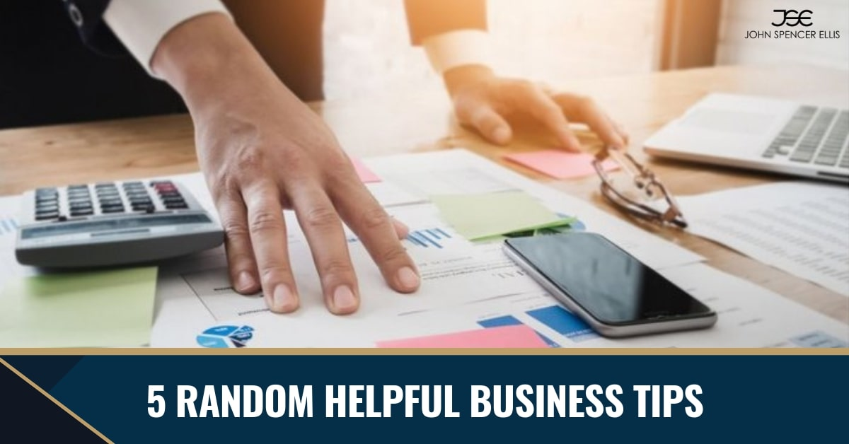 5 Random Helpful Business Tips